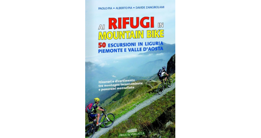 MTB in Piedmont, Liguria and Valle d'Aosta with the guide to the mountain refuges